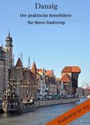 Danzig - Der praktische Reiseführer für Ihren Städtetrip