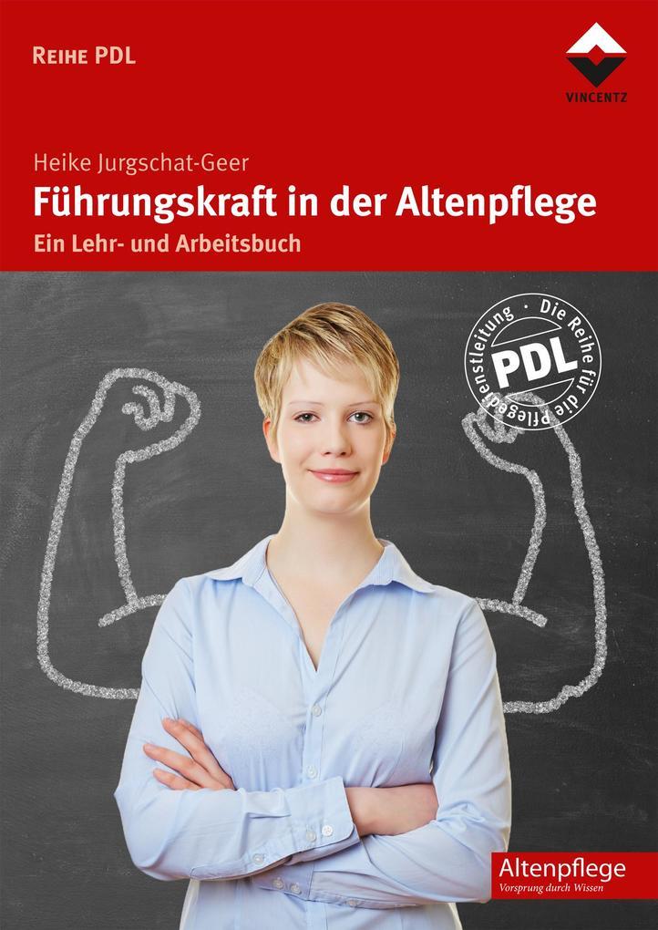 Führungskraft in der Altenpflege als Buch von H...