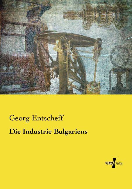 Die Industrie Bulgariens als Buch von Georg Ent...