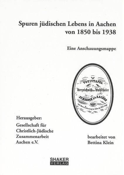 Spuren jüdischen Lebens in Aachen 1850 bis 1938 als Buch