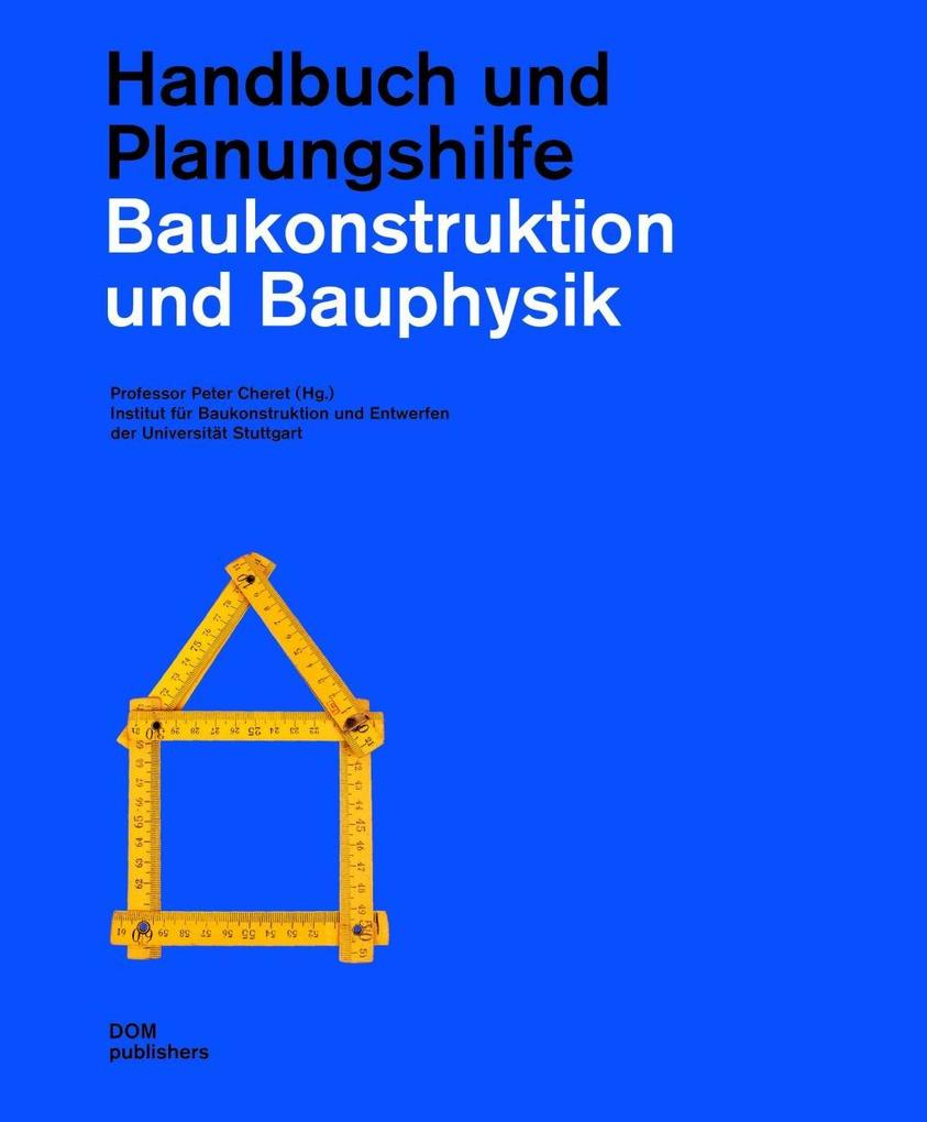 Baukonstruktion und Bauphysik als Buch von