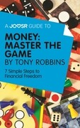 A Joosr Guide to... Money: Master the Game by Tony Robbins