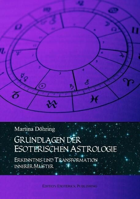 Grundlagen der esoterischen Astrologie als Buch