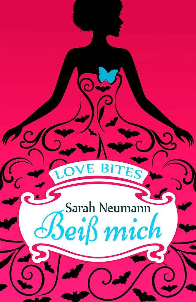 Love Bites (2) - Beiß mich als eBook