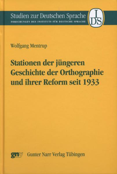 Stationen der jüngeren Geschichte der Orthographie und ihrer Reform seit 1933 als Buch