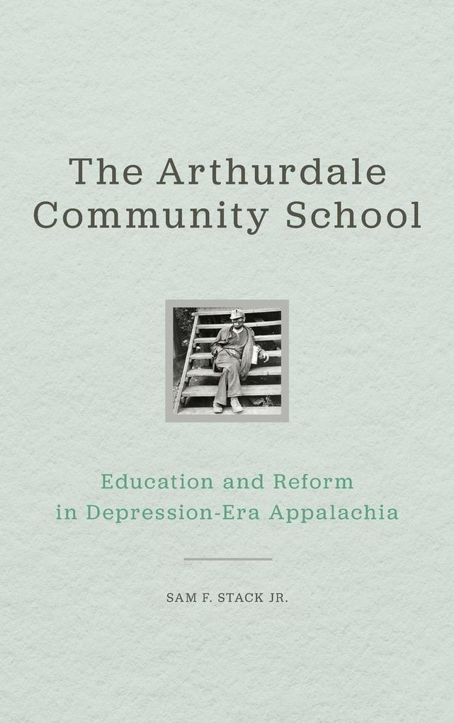The Arthurdale Community School als Buch von Jr...