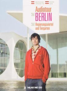 Audiotour Berlin - Regierungsviertel und Tiergarten. CD als Hörbuch