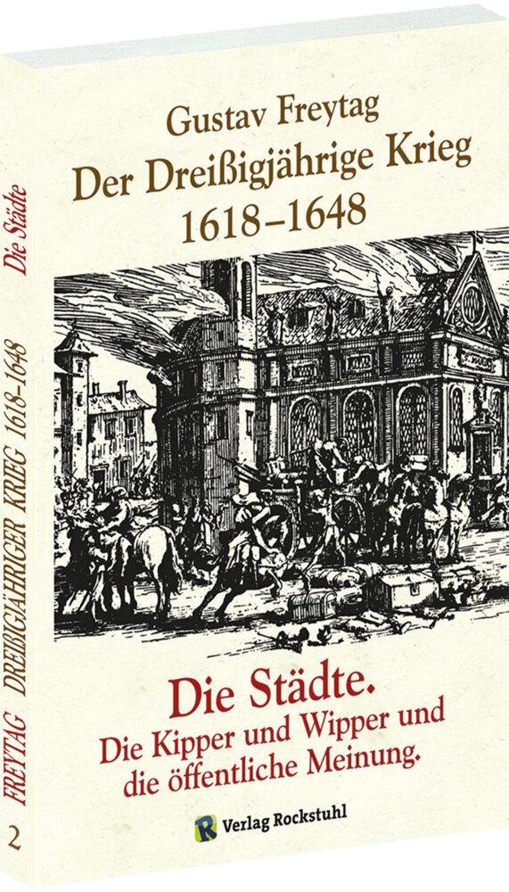 Der Dreißigjährige Krieg 1618-1648 Bd. 2. Die Städte als Buch