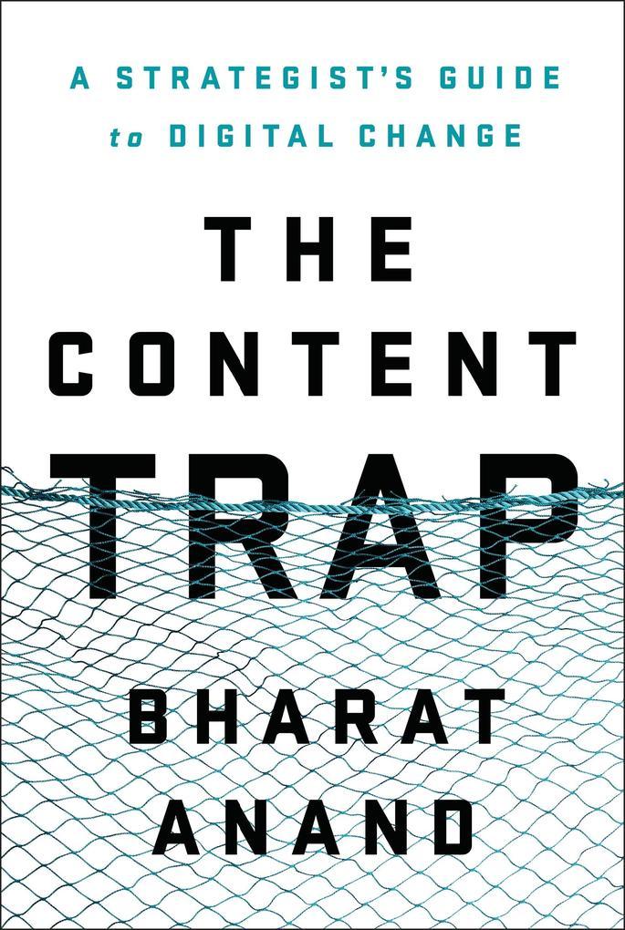 The Content Trap als Buch von Bharat Anand