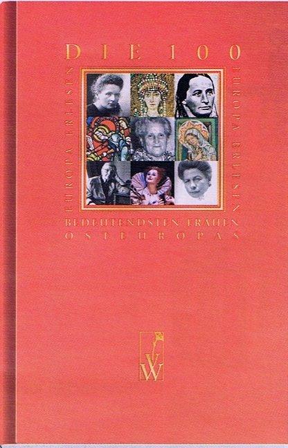 Europa Erlesen Themenbände. Die 100 bedeutendsten Frauen des europäischen Ostens als Buch