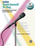 Alfred's Teach Yourself to Sing: Everything You Need to Know to Start Singing Now!, Book & Online Media