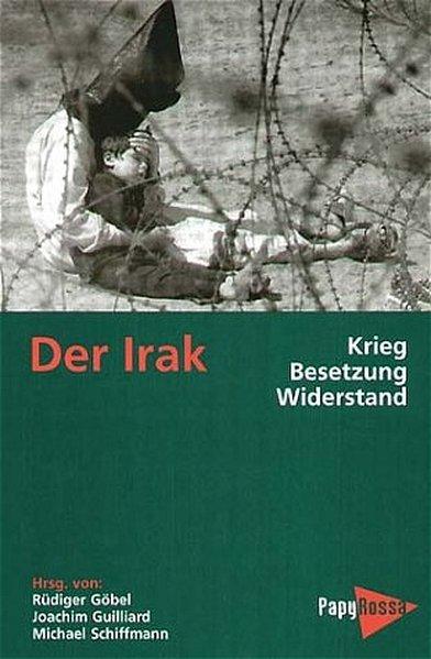 Der Irak - Krieg, Besetzung, Widerstand als Buch
