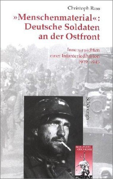 """""""Menschenmaterial"""": Deutsche Soldaten an der Ostfront als Buch"""