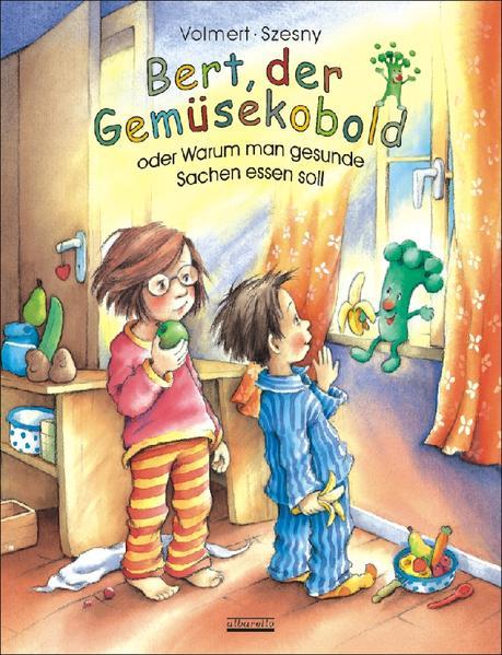 Bert, der Gemüsekobold oder Warum man gesunde Sachen essen soll als Buch