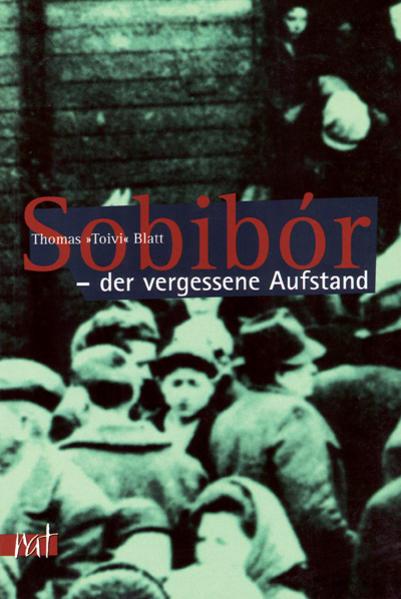 Sobibór - der vergessene Aufstand als Buch