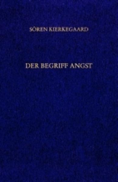 Gesammelte Werke und Tagebücher / Der Begriff Angst. Vorworte. 11. und 12. Abt. als Buch