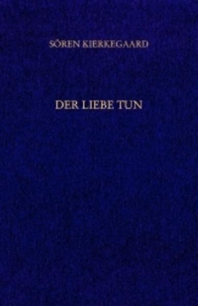 Der Liebe Tun. Gesammelte Werke und Tagebücher. 19. Abt. Bd. 14 als Buch