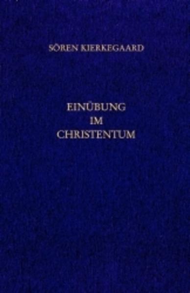 Einübung im Christentum. Gesammelte Werke und Tagebücher. 26. Abt. Bd. 18 als Buch
