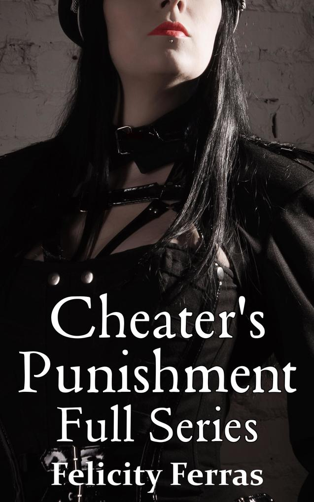 Cheater´s Punishment: Full Series als eBook Dow...