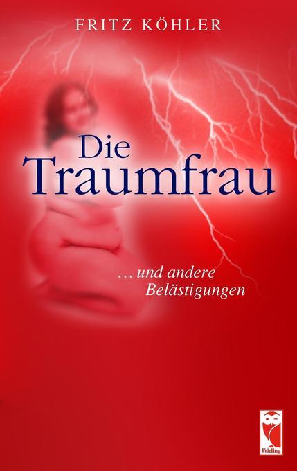 Die Traumfrau als Buch von Fritz Köhler