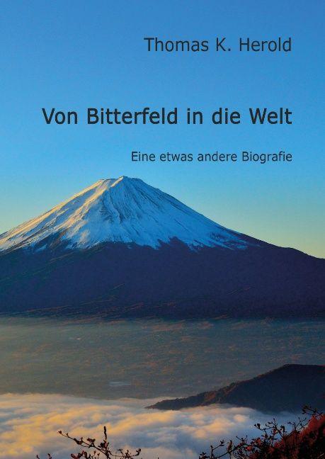 Von Bitterfeld in die Welt als Buch von Thomas ...