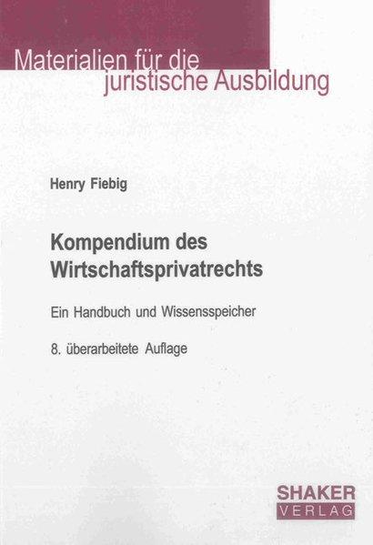 Kompendium des Wirtschaftsprivatrechts als Buch...