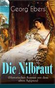 Die Nilbraut (Historischer Roman aus dem alten Ägypten) - Vollständige Ausgabe