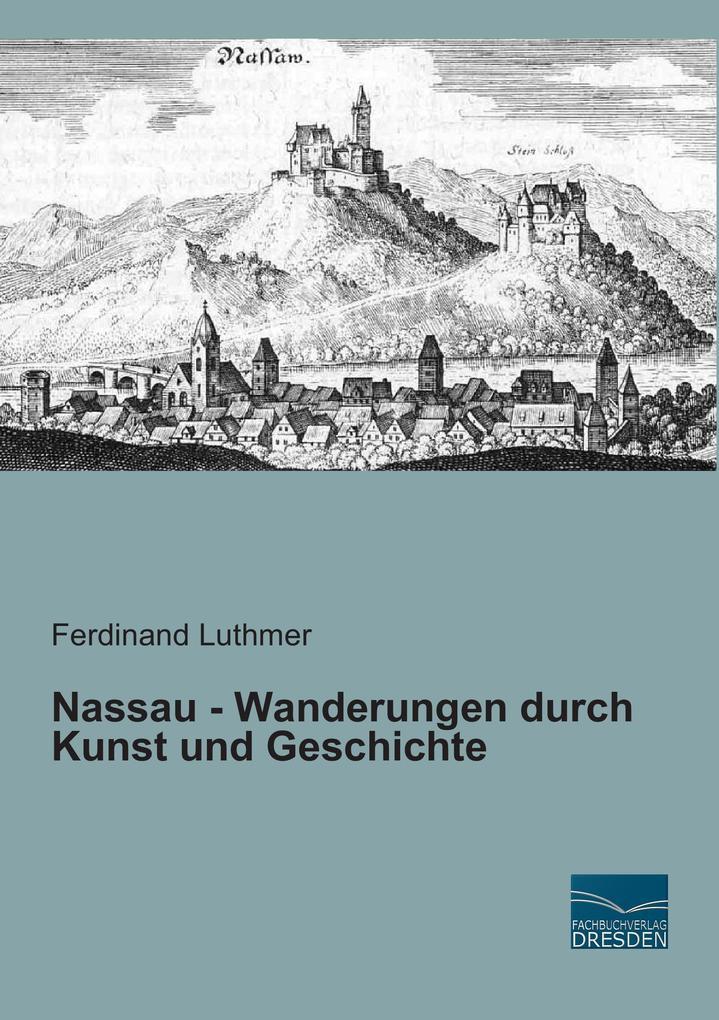 Nassau - Wanderungen durch Kunst und Geschichte...