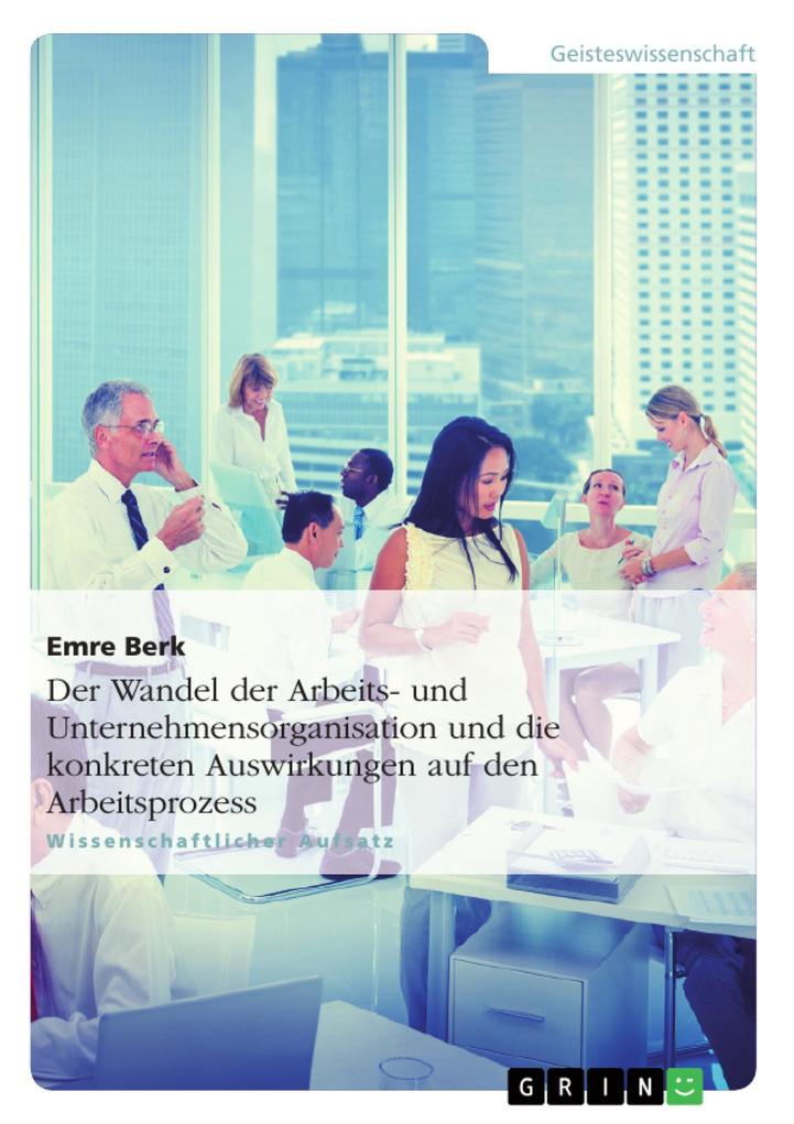 Der Wandel der Arbeits- und Unternehmensorganis...