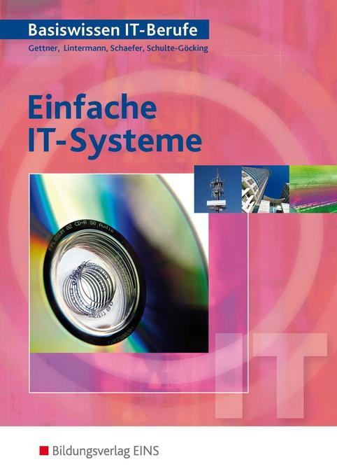 Basiswissen IT-Berufe. Einfache IT-Systeme: Schülerband als Buch