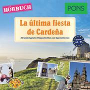 PONS Hörbuch Spanisch: La última fiesta de Cardeña