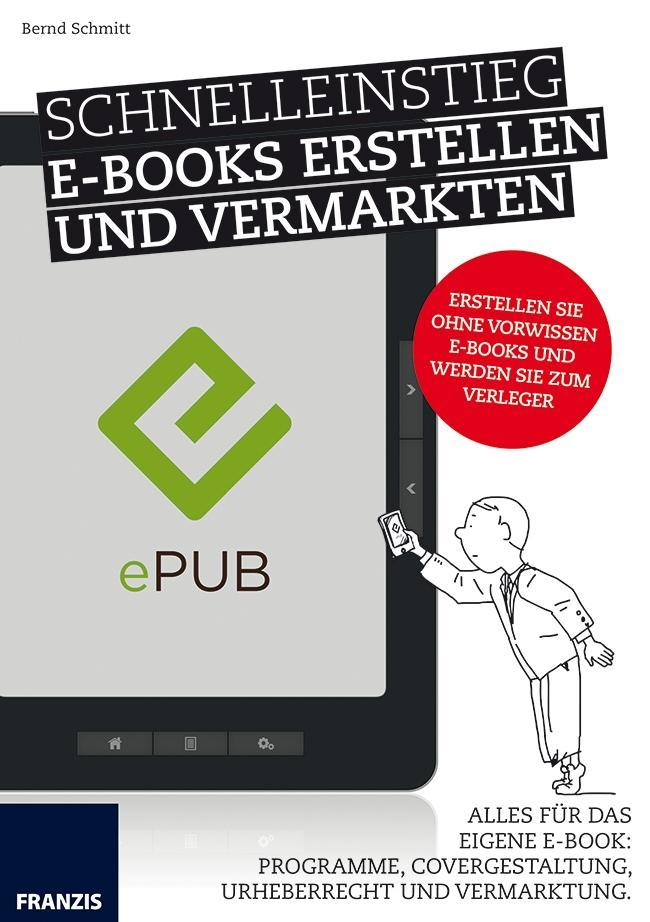 Schnelleinstieg E-Books erstellen und vermarkte...