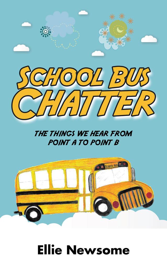 School Bus Chatter als eBook Download von Ellie...