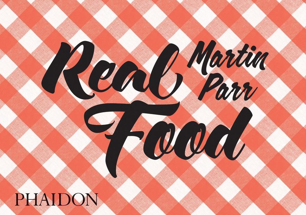 Real Food als Buch von Martin Parr