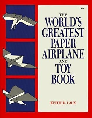 The World's Greatest Paper Airplane and Toy Book als Taschenbuch