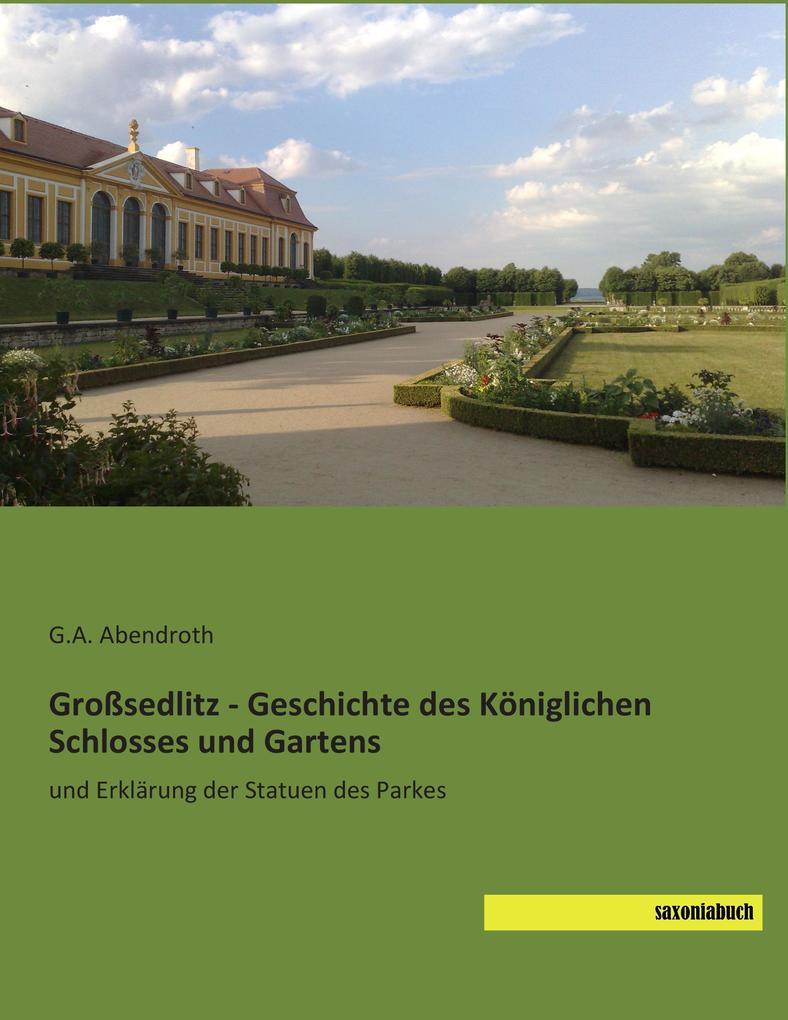 Großsedlitz - Geschichte des Königlichen Schlos...