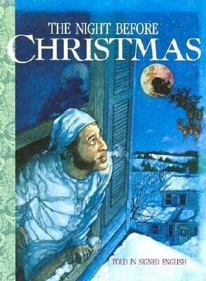 "The Night Before Christmas: Told in Signed English: An Adaptation of the Original Poem ""A Visit from St. Nicholas"" by Clement C. Moore als Buch"