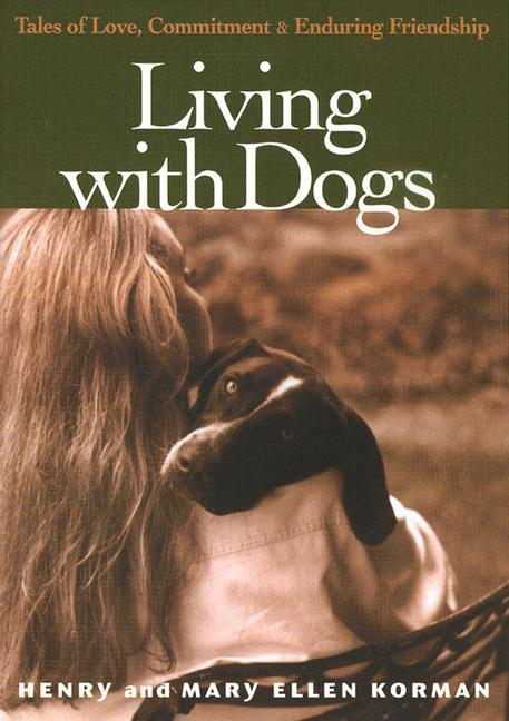 Living with Dogs: Tales of Love, Commitment, and Enduring Friendship als Taschenbuch