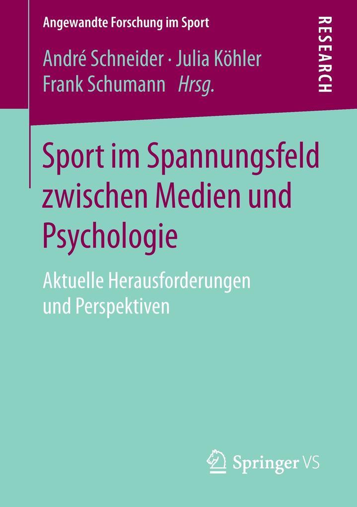 Sport im Spannungsfeld zwischen Medien und Psyc...