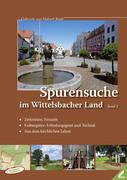 Spurensuche im Wittelsbacher Land
