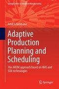 Adaptive Production Planning and Scheduling