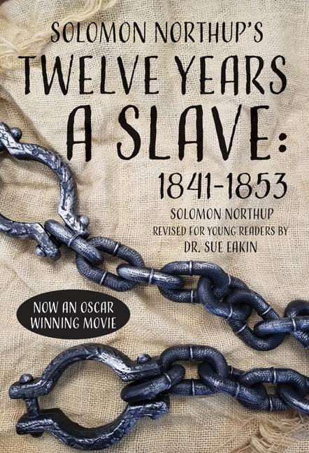 Solomon Northup's Twelve Years a Slave: 1841-1853 als Taschenbuch