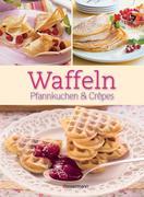 Waffeln, Pfannkuchen und Crêpes
