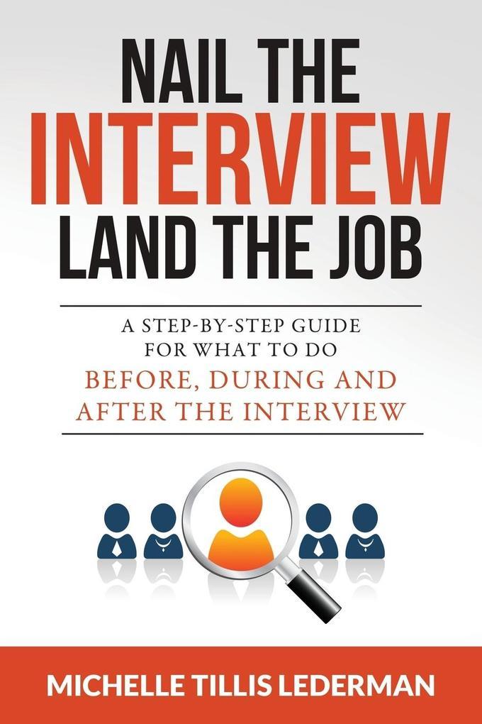 Nail the Interview, Land the Job als Buch von M...