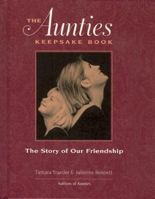 The Aunties Keepsake Book: The Story of Our Friendship als Buch