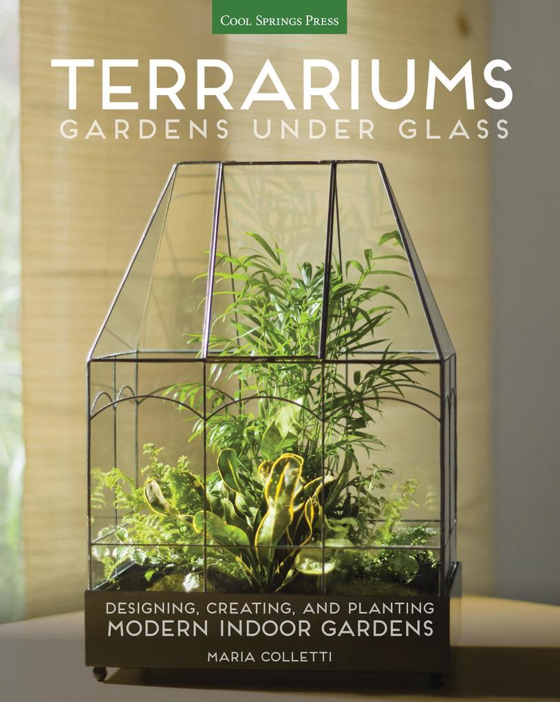 Terrariums - Gardens Under Glass als eBook Down...