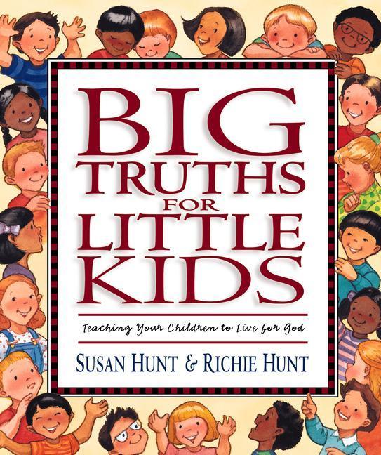 Big Truths for Little Kids: Teaching Your Children to Live for God als Buch (gebunden)