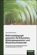 Reformpädagogik zwischen Re-Education, Bildungsexpansion und Missbrauchsskandal