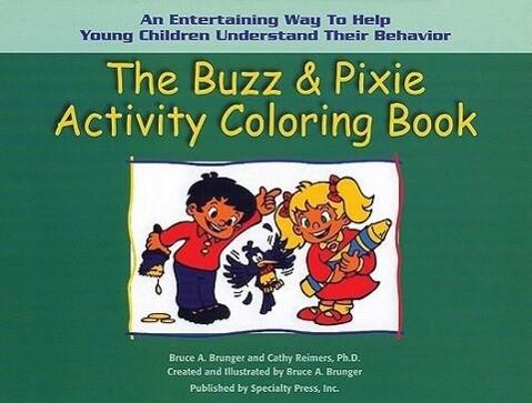 The Buzz & Pixie Activity Coloring Book: An Entertaining Way to Help Young Children Understand Their Behavior als Taschenbuch