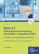Büro 2.1 - Informationsverarbeitung, Word 2010 - PowerPoint 2010
